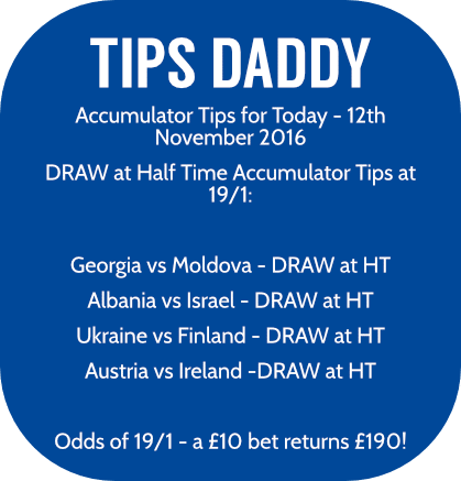 Accumulator Tips for 12th November 2016 - Tips Daddy