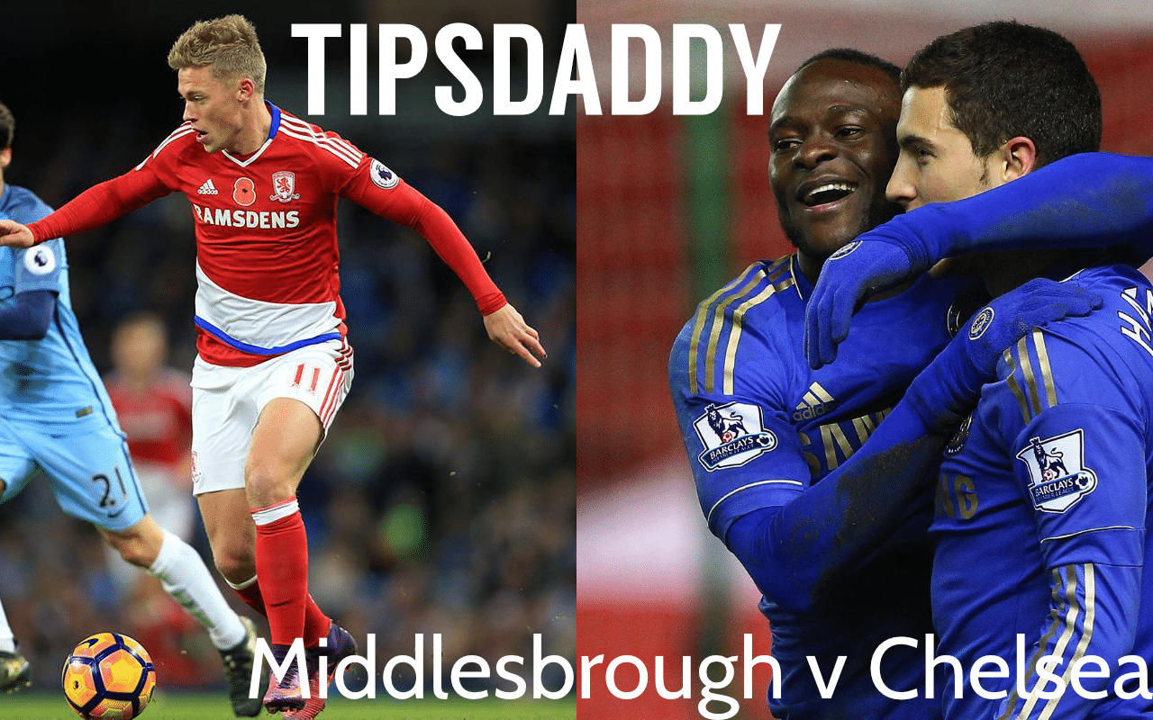 Middlesbrough v Chelsea Betting Tips